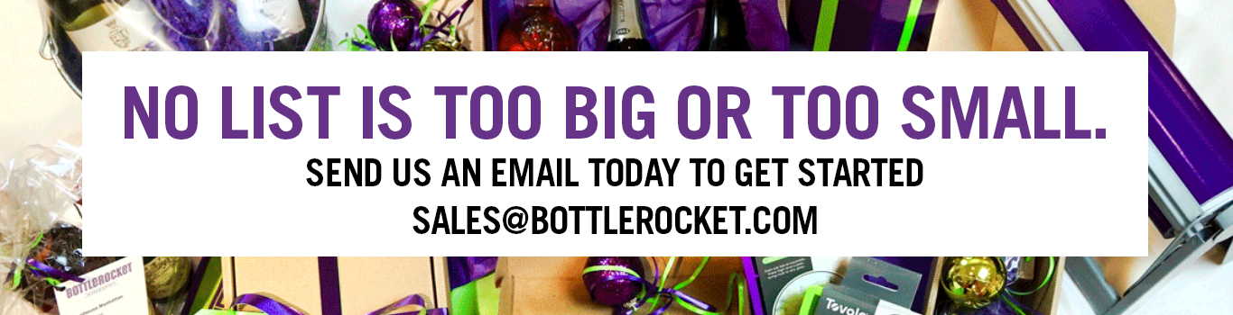 No list is too big or too small. Send us an email to get started sales@bottlerocket.com